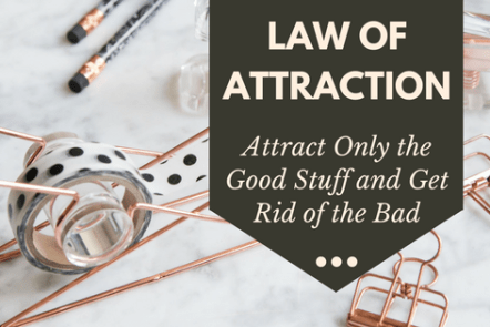 Books on the Law of Attraction: Attract the Good and Get Rid of the Bad