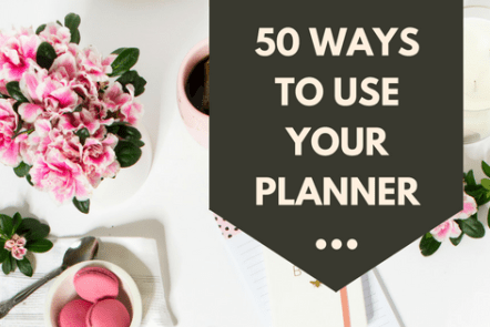 50 Ways to Use your Planner