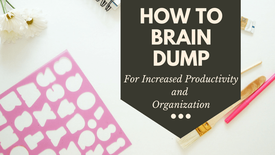 Do a Brain Dump for Productivity and Organization