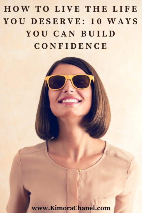 10 ways to build confidence and lead the life you deserve
