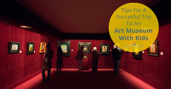 Tips For A Successful Trip To An Art Museum With Kids