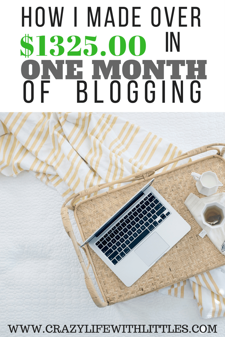 how i made over $1325 in one month of blogging, work from home, starting a blog, how to monetize and make money from home