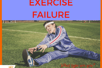 Exercise Failure – What Type Are You?