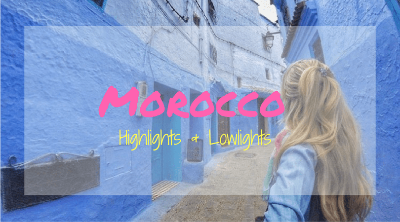 Why I Have a Love/Hate Relationship with Morocco: Highlights & Lowlights