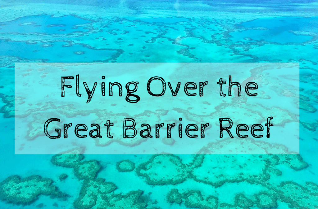 Bucket List: Flying over the Great Barrier Reef & Whitehaven Beach