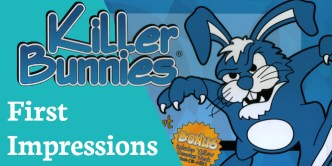 First Impressions Killer Bunnies
