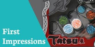 First Impressions Tatsu
