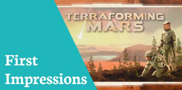 First Impressions Terraforming Mars