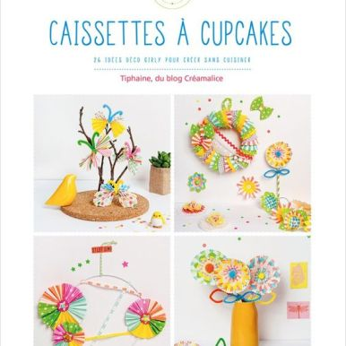 26 idées déco girly pour créer sans cuisiner à réaliser avec des caissettes à cupcakes