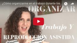 ¿Cómo me organizo con el trabajo y los tratamientos de reproducción asistida?