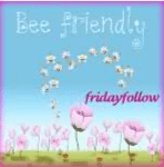 Bee Friendly Friday Follow Blog Hop