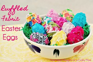 Ruffled Easter Eggs - Scattered Thoughts Of A Crafty Mom