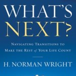 What's Next? by H. Norman Wright