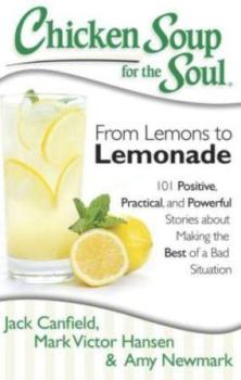 Chicken Soup For The Soul - From Lemons To Lemonade
