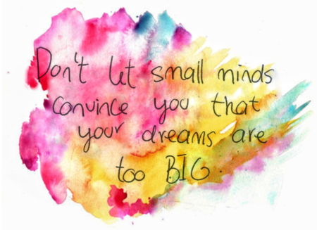 small minds big dreams