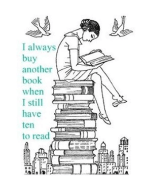 I Always Buy Books When I Have Ten To Read