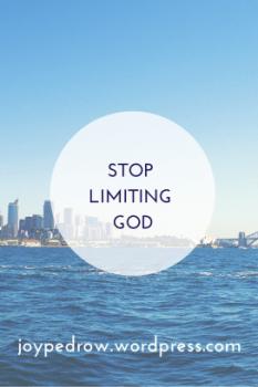 Stop Limiting God