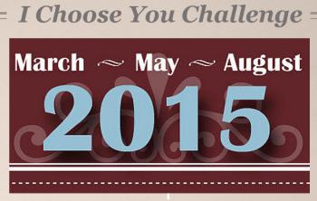 I Choose You Today 2015 Challenge
