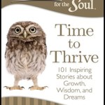 Chicken Soup For The Soul - Time To Thrive