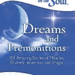 Chicken Soup For The Soul - Dreams And Premonitions