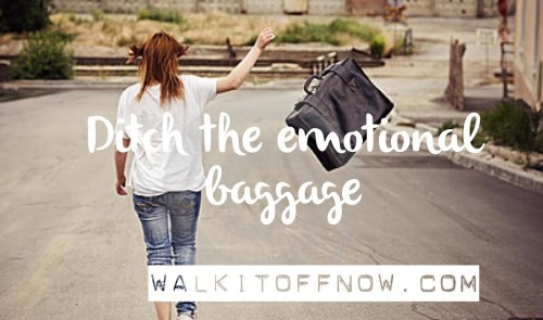 Ditch The Emotional Baggage