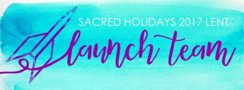 Sacred Holidays Launch Team