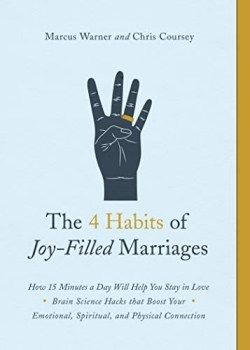 The 4 Habits Of A Joy-Filled Marriage