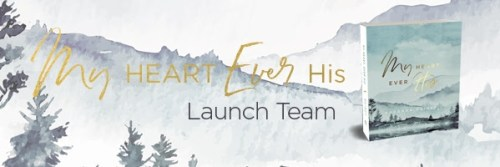 My Heart Ever His Launch Team Banner