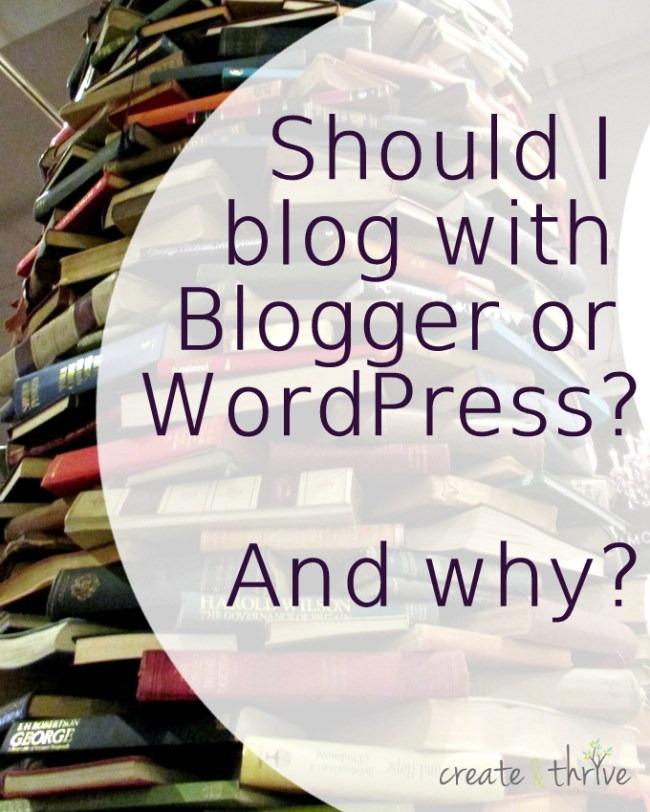 blogger or wordpress for blogging and why
