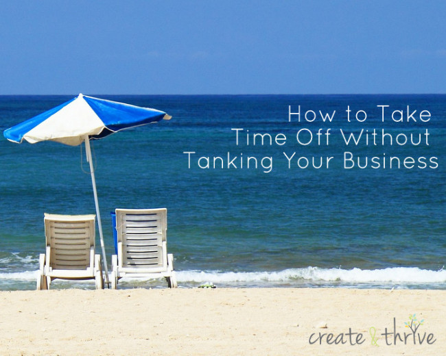 how to take time off without tanking your business