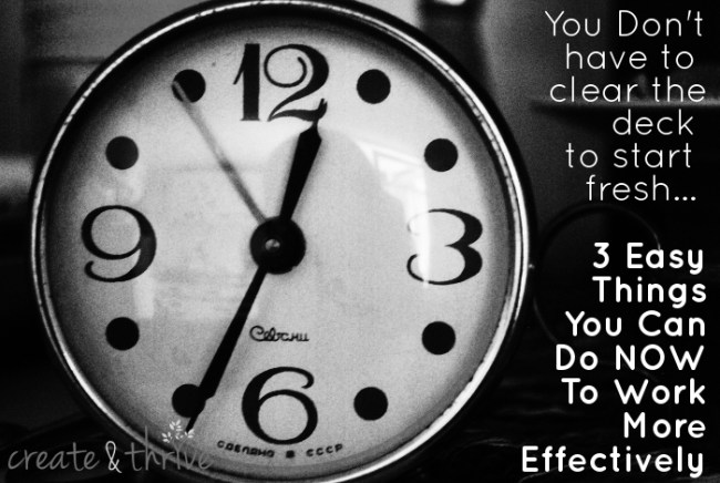 3 things to do now to work more effectively