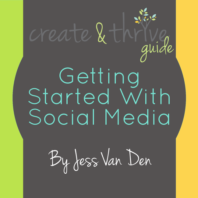 Create & Thrive Guide - Getting Started With Social Media - 650