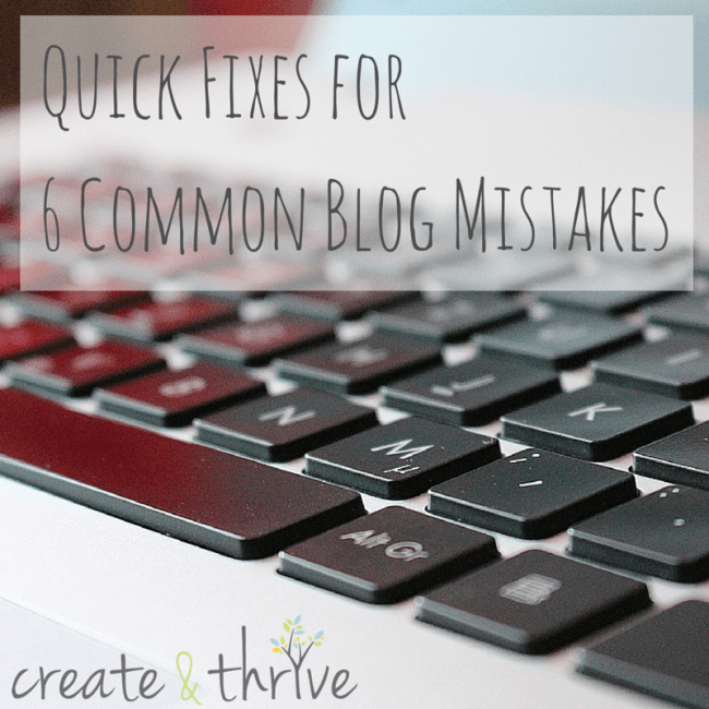 Quick Fixes for 6 Common Blog Mistakes