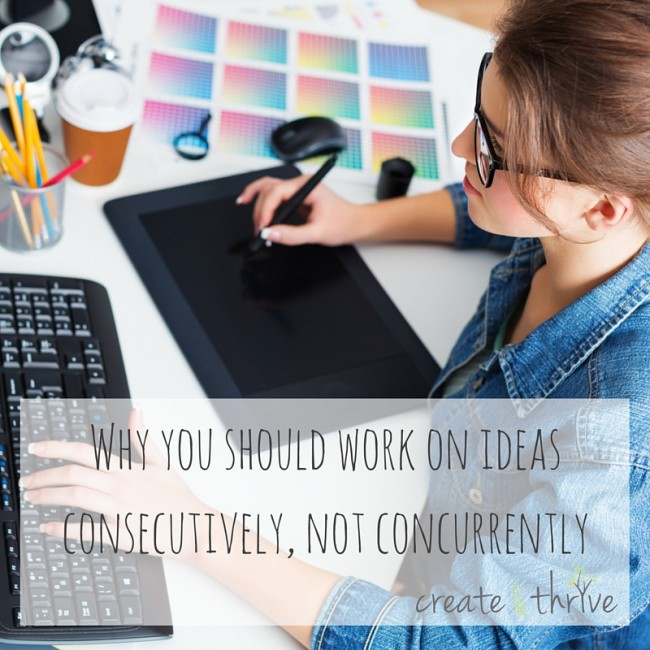 Why you should work on ideas consecutively,