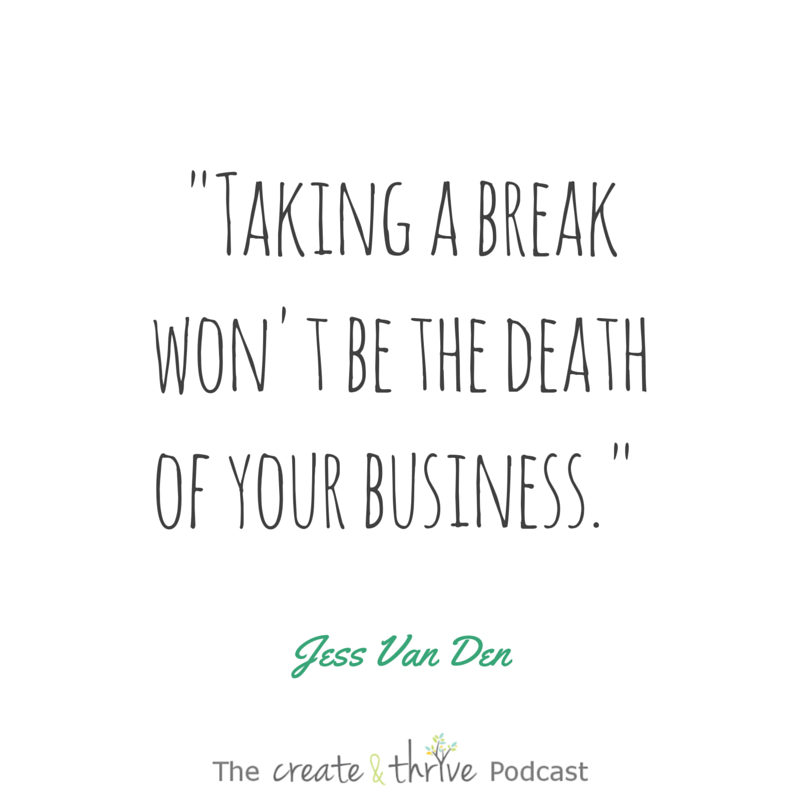 35 How To Take A Break From Your Handmade Business Create Thrive