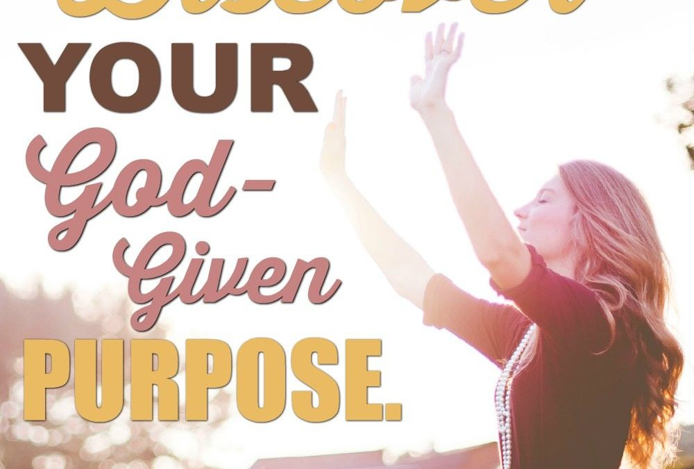 Five Keys to Discovering Your God-Given Purpose