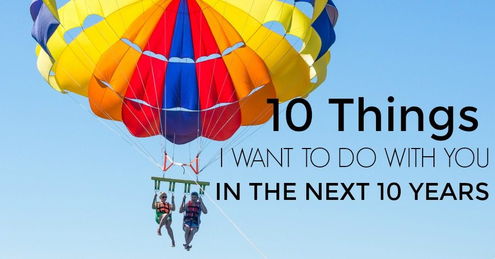 10 Things I Want to Do With You in the Next 10 Years