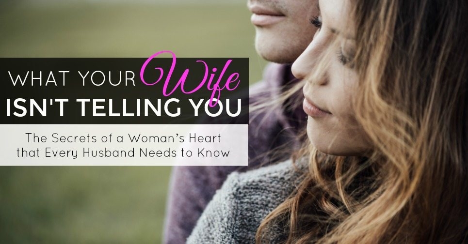 What Your Wife Isn't Telling You