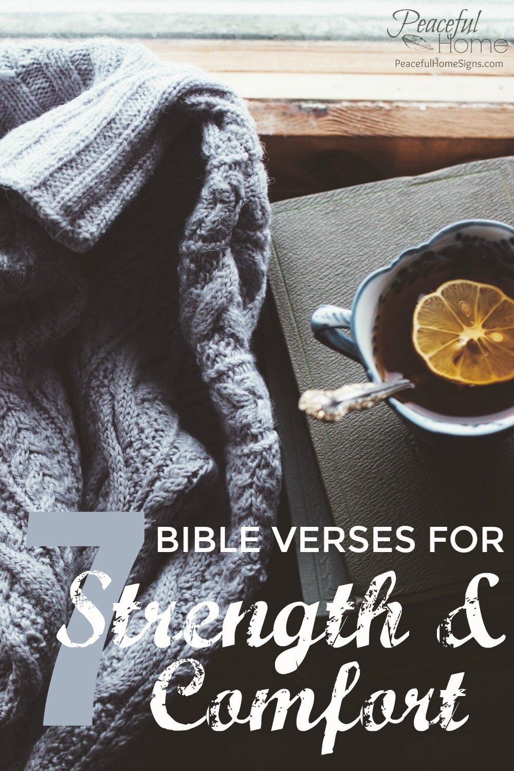 7 Bible Verses for Strength & Comfort - Peaceful Home