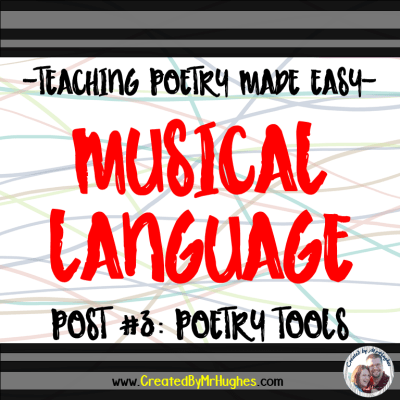 Musical Language- TEACHING POETRY MADE EASY- PART 3