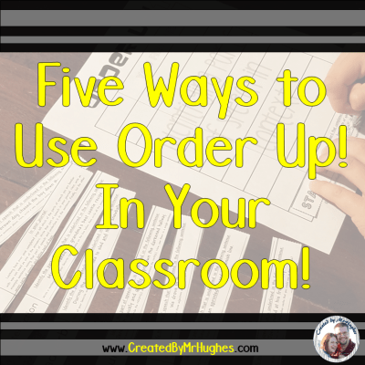 Five Ways To Use Order Up! In Your Classroom