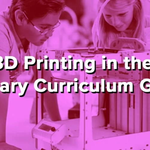 3D Printing in the Primary Curriculum Guide