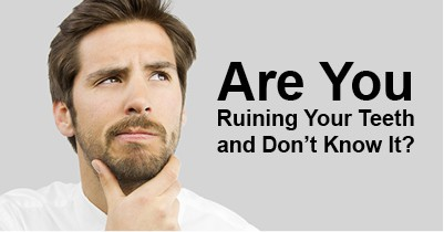 5 Surprising Ways You're Ruining Your Teeth