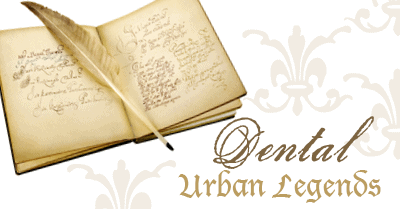 dental urban legend