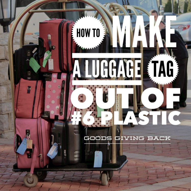 How To Make A Luggage Tag From #6 Plastic