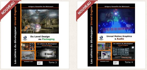 Sortie des tomes 3 et 4 des cahiers d'Unreal Engine