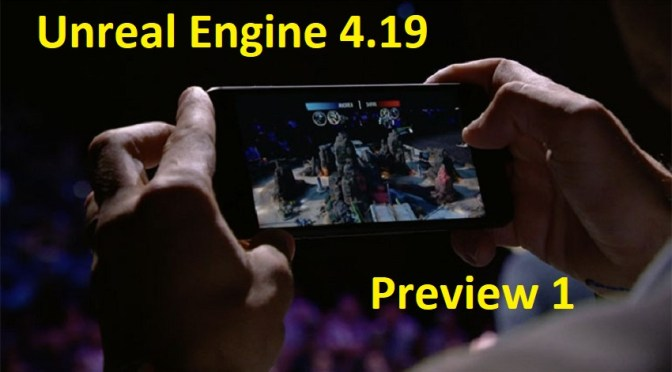 Unreal Engine 4.19 Preview: quoi ne neuf ?