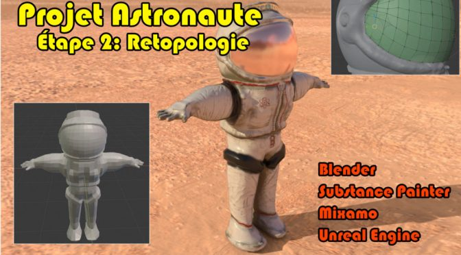 Projet Astronaute: Retopologie (Blender, Substance Painter, Mixamo, Unreal Engine)
