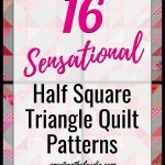 16 Half Square Triangle Quilt Patterns Create With Claudia