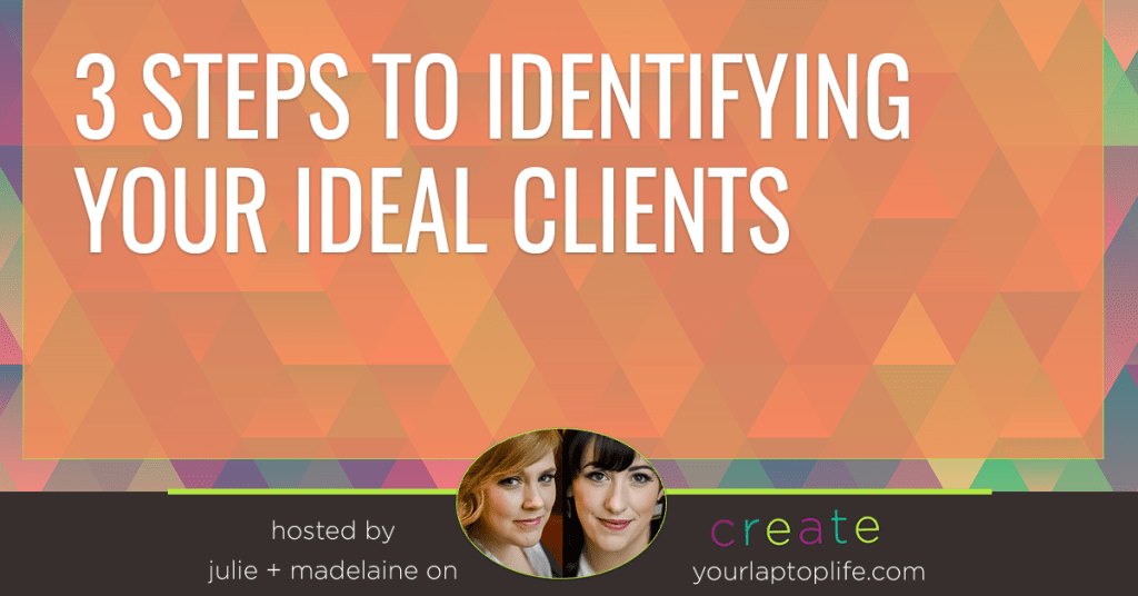 3 Steps to Identifying Your Ideal Clients
